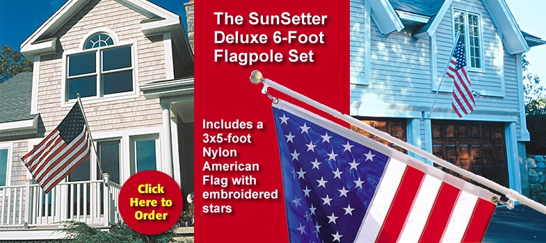 Click Here to Order the SunSetter Deluxe 6-Foot Flagpole Set