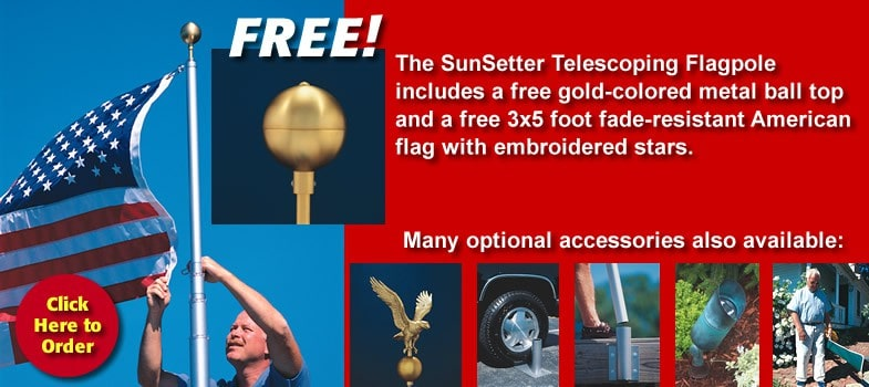 SunSetter Telescoping Flagpole includes a FREE gold-colored metal ball top and American Flag